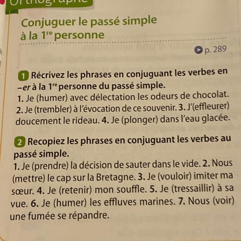 Conjuguer Le Passe Simple A La 1re Personne P 289 Recrivez Les Phrases En Conjuguant Les Verbes Nosdevoirs Fr